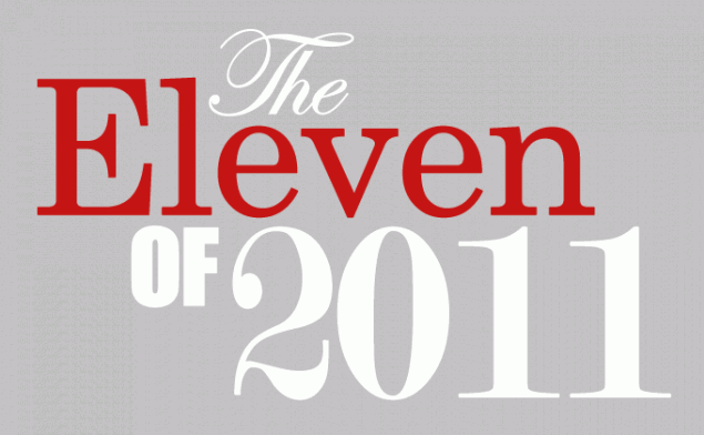 The Eleven of 2011   A Year in Review theelevenof2011 635x392