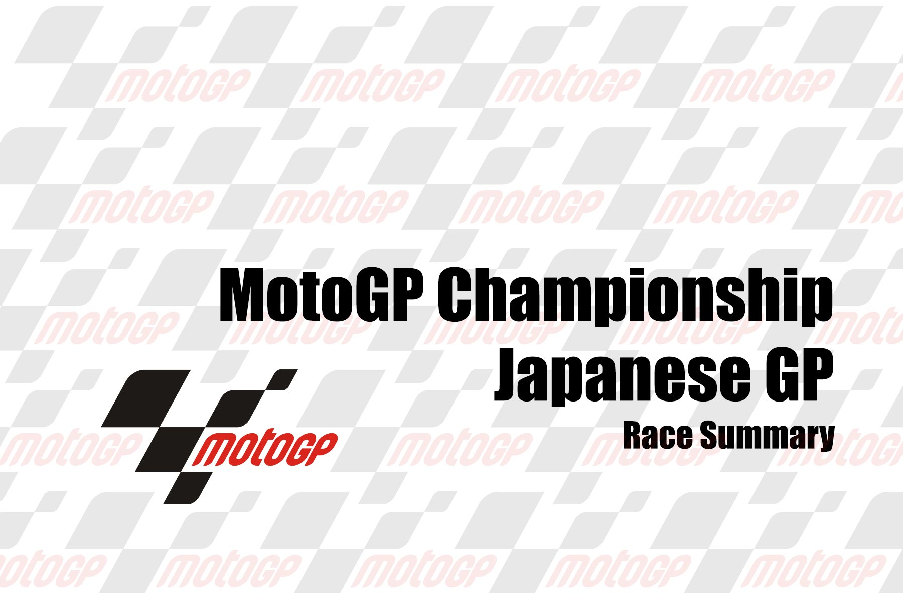 Sunday MotoGP Summary at Motegi